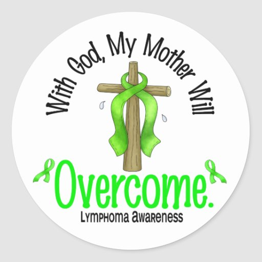 Lymphoma With God My Mother Will Overcome Round Sticker
