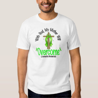Lymphoma With God My Mother Will Overcome Tees