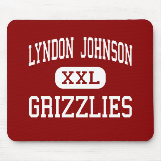 Lyndon Johnson - Grizzlies - Middle - Pharr Texas Mouse Pad