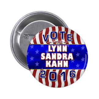 Lynn S Kahn President 2016 Election Independent Button