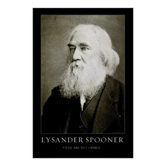 Lysander Spooner Poster