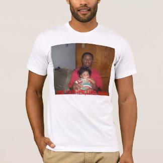 m_a1134f89a565f60744a7b8cff02d274b, LIKE FATHER... T-Shirt