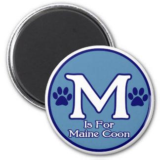 M está para el Coon de Maine Imán Redondo 5 Cm