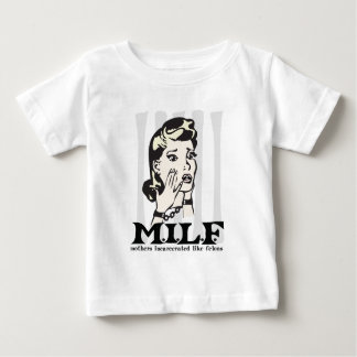 M.I.L.F. Mother's Incarcerated Like Felons Baby T-Shirt