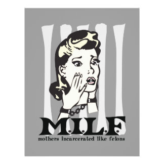 M.I.L.F. Mother's Incarcerated Like Felons Flyer