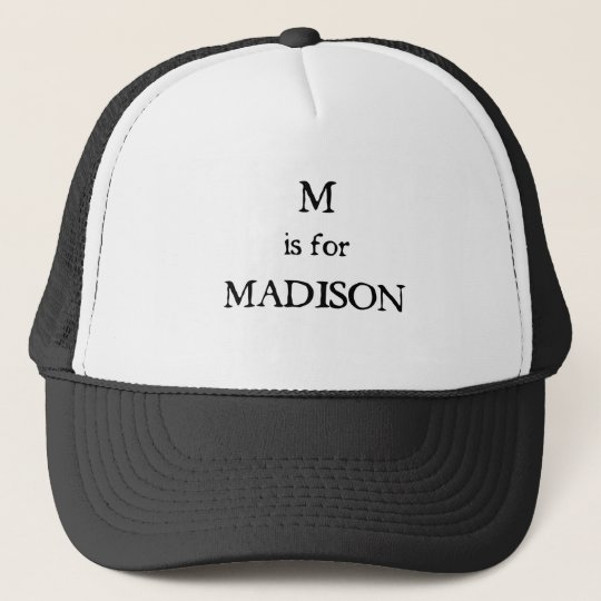 M is for Madison Trucker Hat