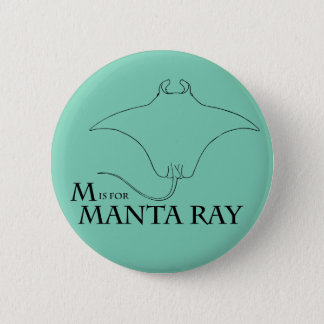 M is for Manta Ray badge Pinback Button