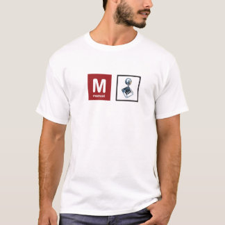 M is for manual T-Shirt