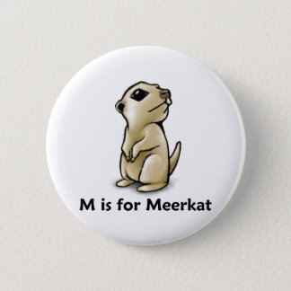 M is for Meerkat Button