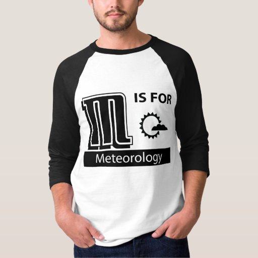 M Is For Meteorology T-shirts