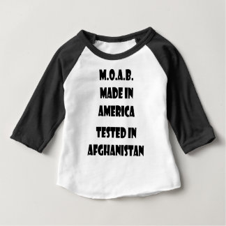 M.O.A.B. Made In America Tested In Afghanistan Baby T-Shirt