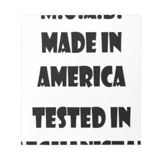 M.O.A.B. Made In America Tested In Afghanistan Notepad