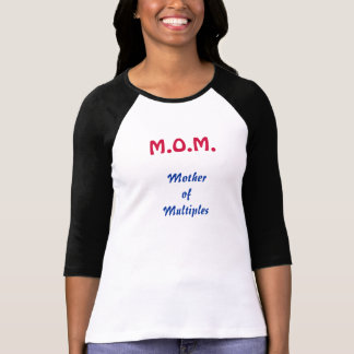 M.O.M. Mother of Multiples T-shirt