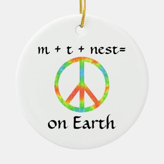 m + t + nes t = Peace on Earth Ceramic Ornament