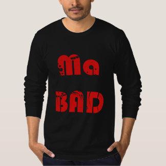 Ma BAD Tee Shirt
