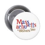 MA Brown State - Massachusetts' Sen. Scott Brown Pinback Button