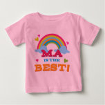 Ma Is the Best Baby T-Shirt