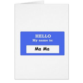Ma Ma Card
