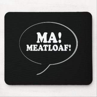 MA - MEATLOAF T-shirt Mousepad