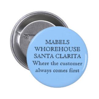 MABELS WHOREHOUSE SANTA CLARITAWhere the custom... Button