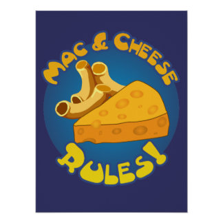 Mac & Cheese Rules Poster