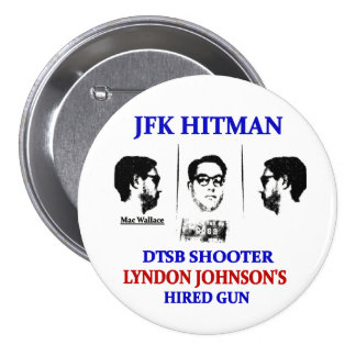 Mac Wallace: JFK hitman 3 Inch Round Button