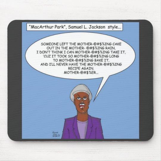 """""""MacArthur Park""""  Samuel L. Jackson Stlye Mouse Pad"""