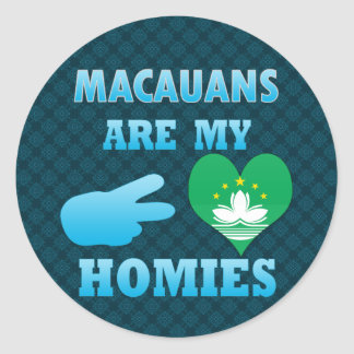 Macauanss are my Homies Classic Round Sticker