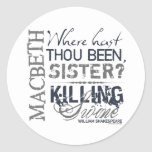 Macbeth Killing Swine Quote Classic Round Sticker