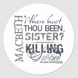 Macbeth Killing Swine Quote Classic Round Sticker