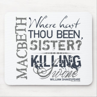 Macbeth Killing Swine Quote Mouse Pad