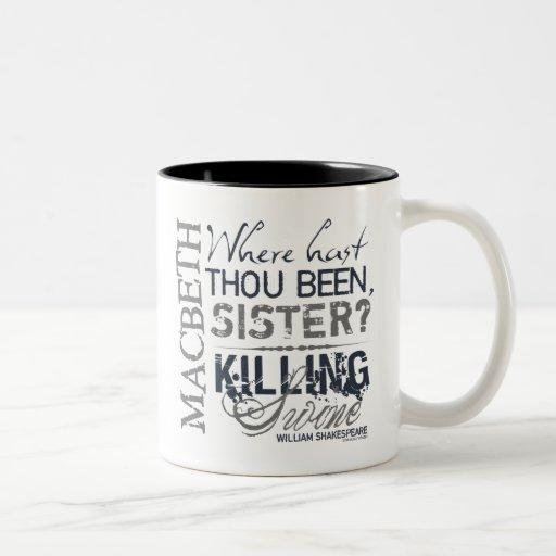 Macbeth Killing Swine Quote Mugs