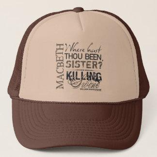 Macbeth Killing Swine Quote Trucker Hat