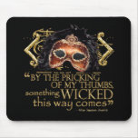 "Macbeth ""Something Wicked"" Quote (Gold Version) Mouse Pad"