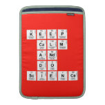 KEEP CALM AND DO SCIENCE  MacBook Air sleeves