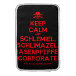 [Skull crossed bones] keep calm and schlemiel, schlimazel, hasenpfeffer incorporated!  MacBook Air sleeves