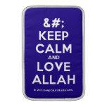 [No Crown] keep calm and love allah  MacBook Air sleeves