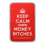 [Crown] keep calm gimme money bitches  MacBook Air sleeves
