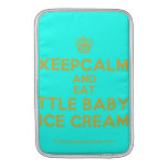 [Cupcake] keepcalm and eat little baby's ice cream  MacBook Air sleeves