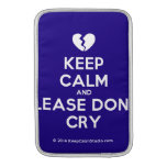 [Broken heart] keep calm and please don't cry  MacBook Air sleeves
