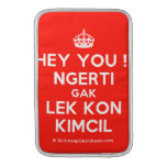 [Crown] hey you !! ngerti gak lek kon kimcil  MacBook Air sleeves