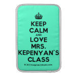 [Crown] keep calm and love mrs. kepenyan's class  MacBook Air sleeves
