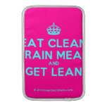 [Crown] eat clean train mean and get lean  MacBook Air sleeves