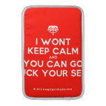 [Crown upside down] i wont keep calm and you can go fuck your self  MacBook Air sleeves