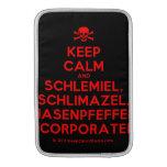 [Skull crossed bones] keep calm and schlemiel, schlimazel, hasenpfeffer incorporated!  MacBook Air sleeves