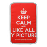 [Crown] keep calm and like all my pictures  MacBook Air sleeves