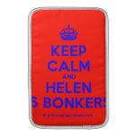 [Crown] keep calm and helen is bonkers  MacBook Air sleeves