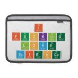 I Fucking Love  Science  MacBook Air Sleeves (landscape)