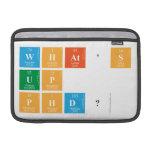 What's Up PhD?  MacBook Air Sleeves (landscape)