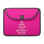 "[Crown] keep calm it's my birthday bitch!  MacBook Pro 13"" Sleeves MacBook Pro Sleeve"